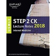 USMLE. Step 2 CK. Lecture Notes 2018. Internal Medic (USMLE Prep)