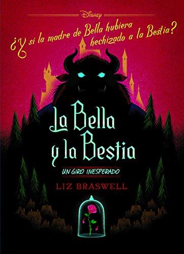 La Bella y la Bestia. Un giro inesperado: Narrativa (Disney. La Bella y la Bestia) por Disney