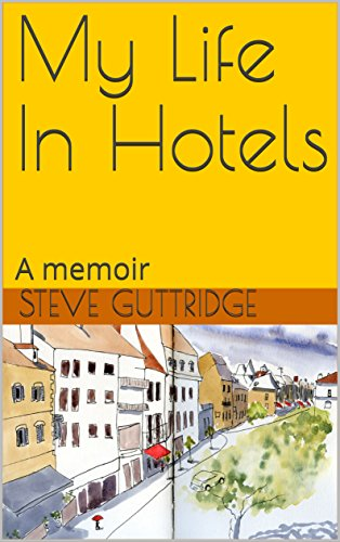 My Life In Hotels: A memoir (English Edition) por Steve Guttridge