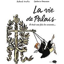 La vie de Palais : Il était une fois les avocats... (Marabulles)