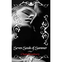 Seven Seeds of Summer by Chantal Gadoury (2016-07-15)