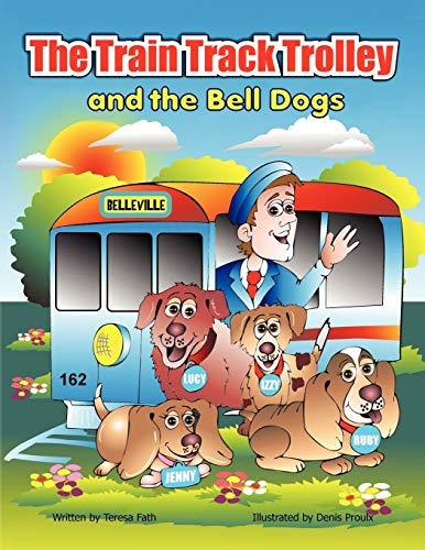 The Train Track Trolley and The Bell Dogs -