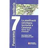 planificació estratègica territorial a Catalunya. Quinze anys d'evolució/La (Panorama 7 territoris)