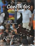 Conflictos: (Guaguancó) Tres Cubano, Bass guitar, Clave and percussion (Music scores for Tres CUbano)
