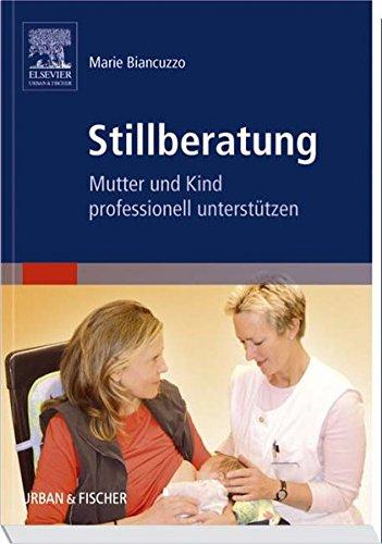 Stillberatung: Mutter und Kind professionell unterstützen