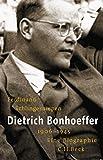 Dietrich Bonhoeffer 1906-1945: Eine Biographie by Ferdinand Schlingensiepen (2006-12-07)