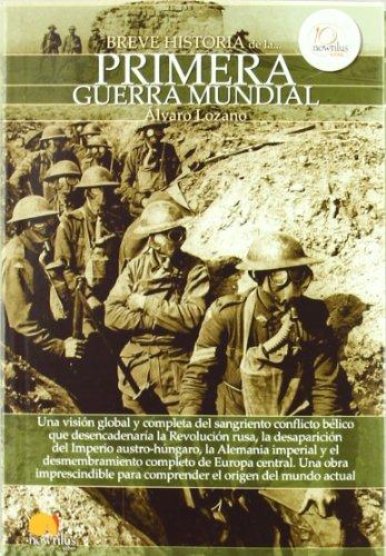 Breve historia de la Primera Guerra Mundial por ÁLvaro Lozano Cutanda