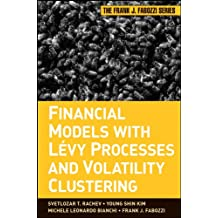 Financial Models with Levy Processes and Volatility Clustering (Frank J. Fabozzi Series)