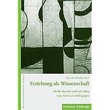 Erziehung als Wissenschaft: Ovide Decroly und sein Weg vom Arzt zum Pädagogen (Kultur und Bildung 4) (German Edition)