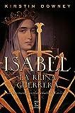 Isabel, la reina guerrera: La facinante historia de Isabel la Católica