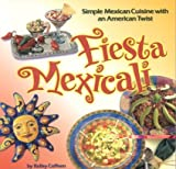 Fiesta Mexicali (Cookbooks and Restaurant Guides)