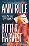 Bitter Harvest by Ann Rule (1999-02-01)