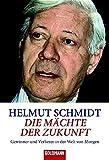 Die Mächte der Zukunft: Gewinner und Verlierer in der Welt von morgen - Helmut Schmidt