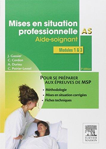 Mises en situation professionnelle AS: Aide-soignant par Jacqueline Gassier
