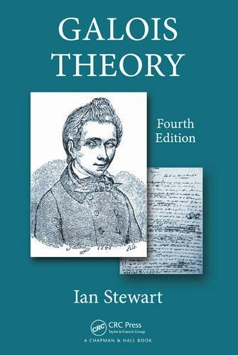 Galois Theory, Fourth Edition 4th edition by Stewart, Ian Nicholas (2015) Paperback