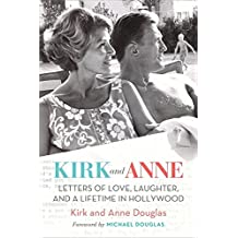Kirk and Anne (Turner Classic Movies): Letters of Love, Laughter, and a Lifetime in Hollywood