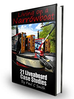 Living on a Narrowboat: 21 Liveaboard Case Studies by [Smith, Paul C]