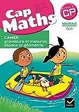 Cap Maths CP éd. 2016 - Cahier grandeurs et mesures, espace et géométrie