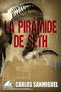 La pirámide de Seth par Carlos Sanmiguel