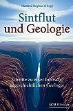 Sintflut und Geologie: Schritte zu einer biblisch-urgeschichtlichen Geologie -