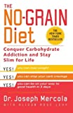 The No-Grain Diet: Conquer Carbohydrate Addiction and Stay Slim for Life by Joseph Mercola (2004-03-30)