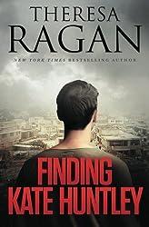 Finding Kate Huntley by Theresa Ragan (2011-10-24)