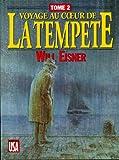 Telecharger Livres VOYAGE AU COEUR DE LA TEMPETE Tome 2 (PDF,EPUB,MOBI) gratuits en Francaise