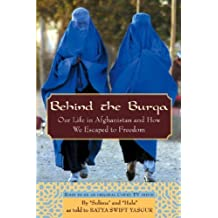Behind the Burqa: Our Life in Afghanistan and How We Escaped to Freedom 1st edition by Sulima and Hala, Batya Swift Yasgur (2002) Hardcover