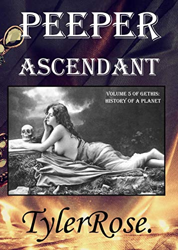 Peeper Ascendant (Gethis: History of a Planet Book 5 ...