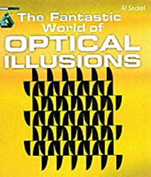 The Fantastic World of Optical Illusions by Al Seckel (2002-09-02)