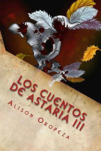 Los Cuentos de Astaria III: Final por Alison  Oropeza