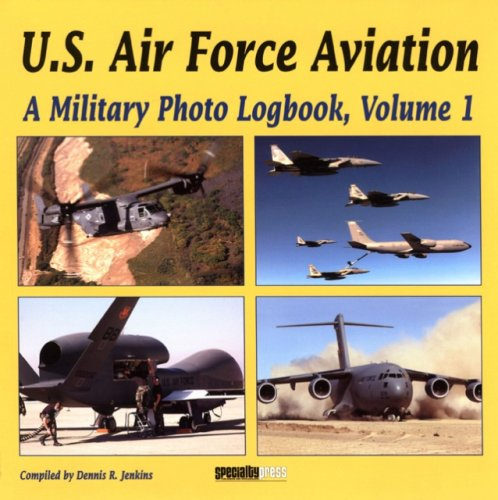 us-air-force-aviation-v1-a-military-photo-logbook-vol-1