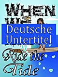 Deutsche Untertitel - Ride the Tide