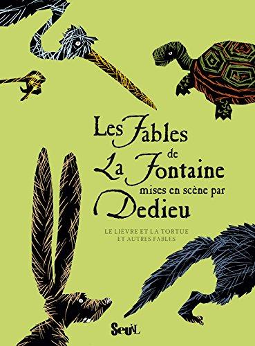 Les fables de La Fontaine mises en scène par Dedieu : Le lièvre et la tortue et autres fables