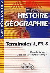 Histoire Géographie : Terminale L, ES et S - Résumés de cours, exercices et contrôles corrigés