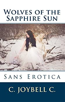 Wolves of the Sapphire Sun: Sans Erotica (English Edition) di [C., C. JoyBell]