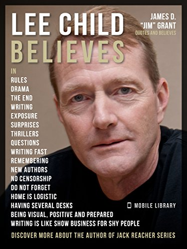Lee Child Quotes And Believes Discover More About The Author Of The