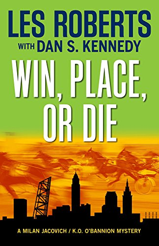 Win, Place, or Die (Milan Jacovich / Kevin O'Bannion Mysteries)