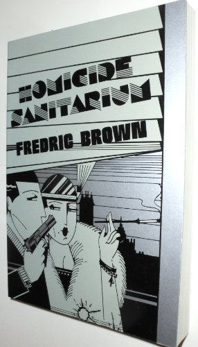 Homicide Sanitarium by Fredric Brown (1987-02-02)