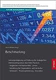 Benchmarking: Leistungssteigerung und Stärkung der strategischen Wettbewerbsposition durch Best Practices: Vergleichen mit Marktumfeld, Lernen. in der lernenden Organisation