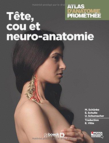 Atlas d'anatomie Promethée : Tome 2 - Tête, cou et neuroanatomie