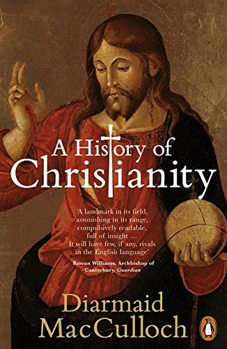 A History of Christianity: The First Three Thousand Years by MacCulloch, Diarmaid (September 2, 2010) Paperback