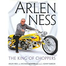 Arlen Ness: The King of Choppers by Michael Lichter (2005-08-26)