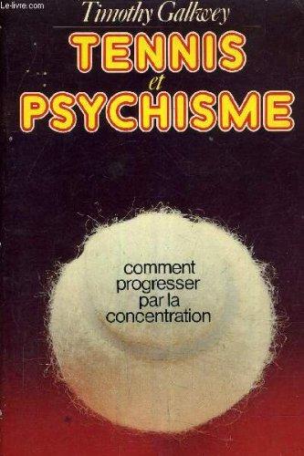 Tennis et psychisme par Timothy Galwey