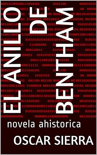 El Anillo de Bentham: novela ahistorica  (1) por Oscar Sierra