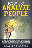 #5: How To Analyze People: The Guide You Need To Read Instantly Human Behaviour, Body Language, Personality Types Using Psychological Techniques, Emotional Intelligence And Empath Attitude