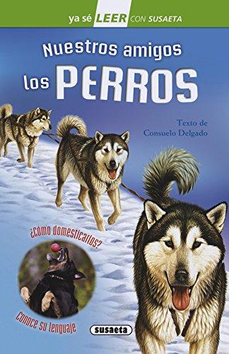 Nuestros amigos los perros (Ya sé LEER con Susaeta - nivel 2) por Susaeta Ediciones S A