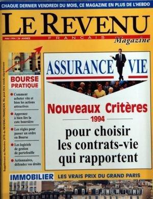 REVENU (LE) du 01-05-1994 ASSURANCE VIE - NOUVEAUX CRITERES 1994 - COMMENT ACHETER VITE ET BIEN LES ACTIONS ATTRACTIVES - LA COTE BOURSIERE - LES REGLES POUR PASSER UN ORDRE EN BOURSE - LES LOGICIELS DE GESTION DE PORTEFEUILLE - ACTIONAIRES - IMMOBILIER - LES VRAIS PRIX DU GRAND PARI par Collectif