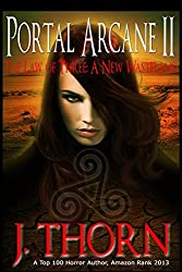 Portal Arcane II - The Law of Three by J. Thorn (2012-11-26)