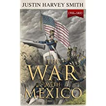 The War with Mexico (Vol.1&2): Complete Edition (English Edition)
